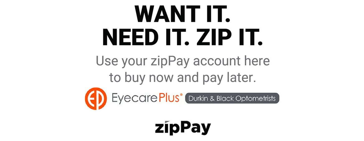 Want it. Need it. Zip pay it! Available at Eyecare Plus Optometrist Toowoomba and Redbank Plains